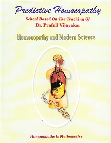 Predictive Homoeopathy: Homoeopathy and Modern Science - Various authors
