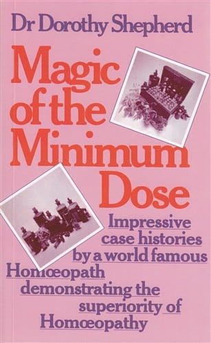 Magic of the Minimum Dose - Dorothy Shepherd