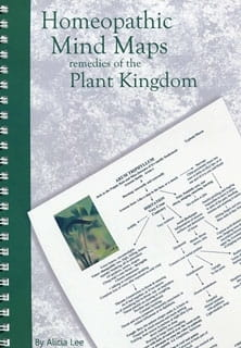 Homeopathic Mind Maps: Remedies of the Plant Kingdom - Alicia Lee