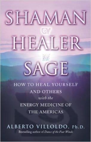 Shaman Healer Sage - Alberto Villoldo