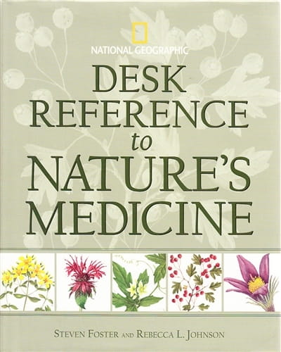 Desk Reference to Nature's Medicine - Steven Foster and Rebecca Johnson