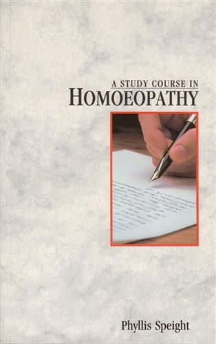 A Study Course in Homoeopathy - Phyllis Speight