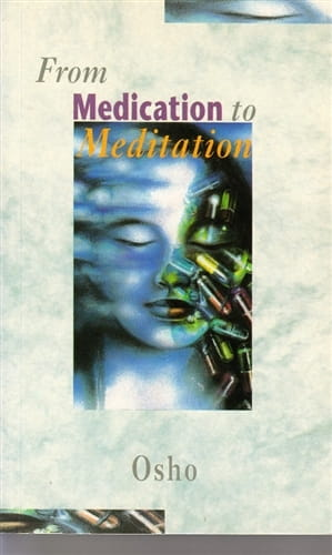 From Medication to Meditation - Osho