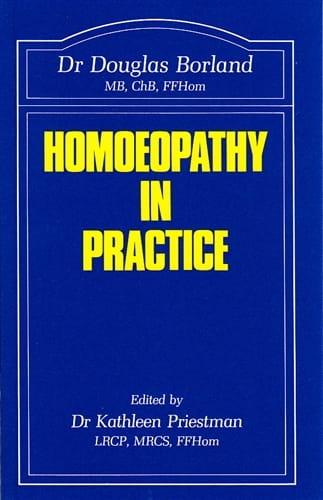 Homoeopathy in Practice - Douglas Borland