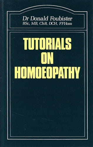 Tutorials on Homoeopathy - Donald Foubister