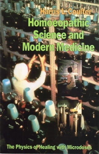 Homoeopathic Science and Modern Medicine - Harris Coulter