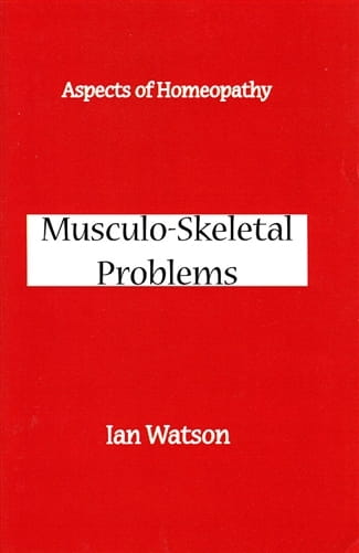Musculo-Skeletal Problems (Aspects of Homoeopathy) - Ian Watson