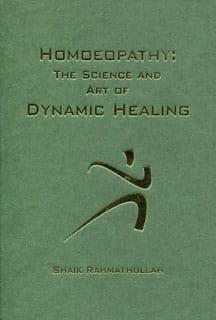Homoeopathy: The Science and Art of Dynamic Healing - Shaik Rahmathullah
