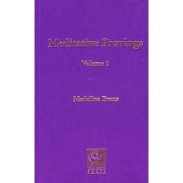 Meditative Provings Volume 1 - Madeline Evans