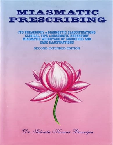 Miasmatic Prescribing  (Second Extended Edition) NOW WITH CD - Subrata Kumar Banerjea