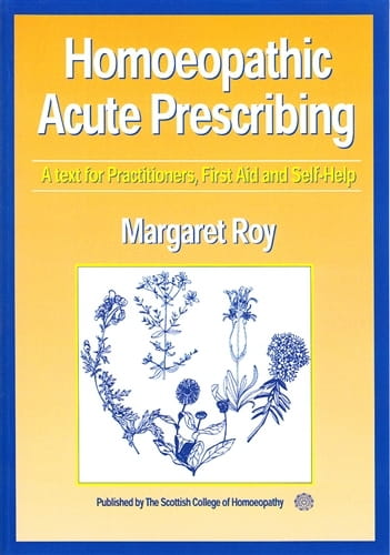 Homoeopathic Acute Prescribing - Margaret Roy