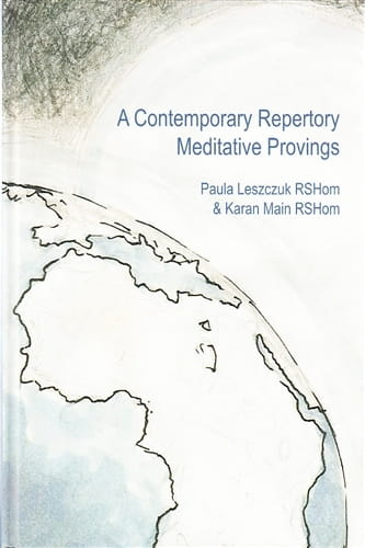 A Contemporary Repertory Meditative Provings - Paula Leszczuk and Karan Main