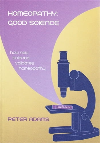 Homeopathy: Good Science - Peter Adams