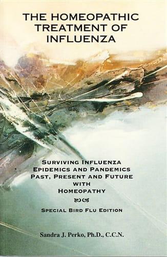 The Homeopathic Treatment of Influenza (Special Bird Flu Edition) - Sandra Perko