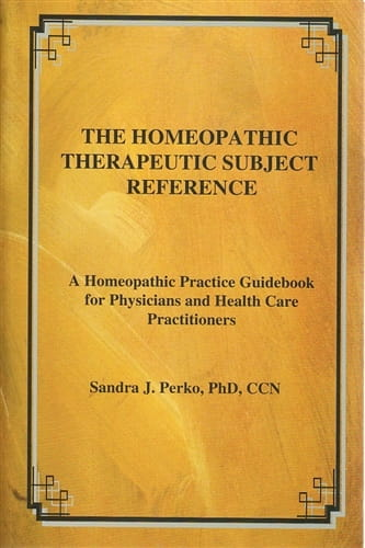 The Homeopathic Therapeutic Subject Reference - Sandra Perko