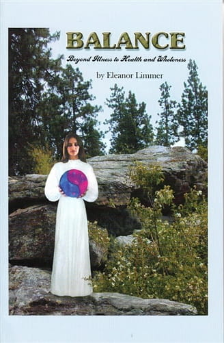 Balance: Beyond Illness to Health and Wholeness - Eleanor Limmer
