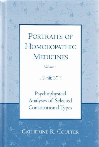 Portraits of Homoeopathic Medicines: Volume 1 - Catherine Coulter