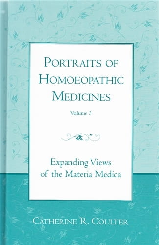 Portraits of Homoeopathic Medicines: Volume 3 - Catherine Coulter