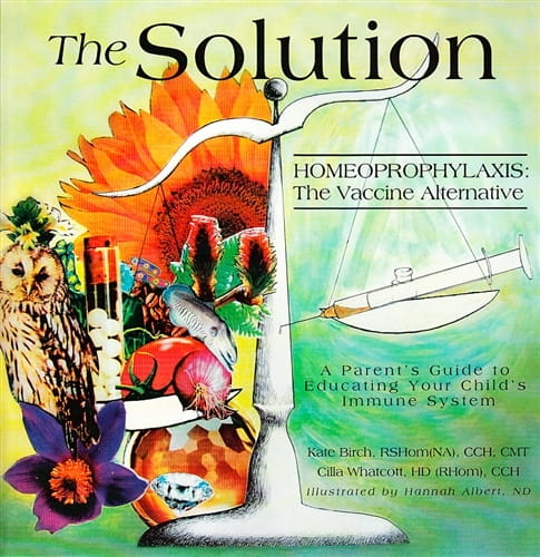 The Solution: Homeoprophylaxis (The Vaccine Alternative) - Kate Birch and Cilla Whatcott