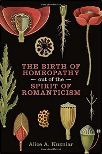 The Birth of Homeopathy out of the Spirit of Romanticism - Alice A Kuzniar