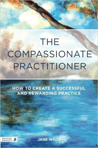The Compassionate Practitioner - Jane Wood