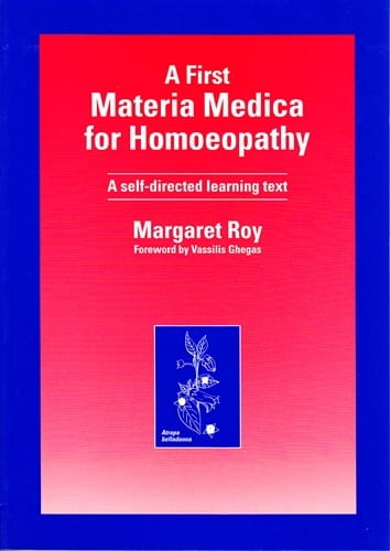 A First Materia Medica for Homoeopathy (A Self Directed Learning Text) - Margaret Roy