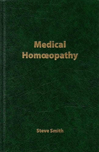 Medical Homeopathy (Second Edition) - Steve Smith