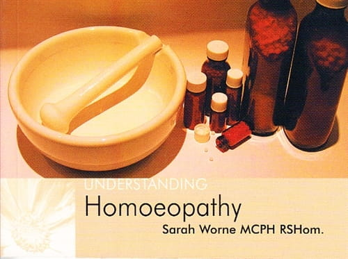 Understanding Homoeopathy - Sarah Worne