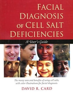 Facial Diagnosis of Cell Salt Deficiencies - David R Card