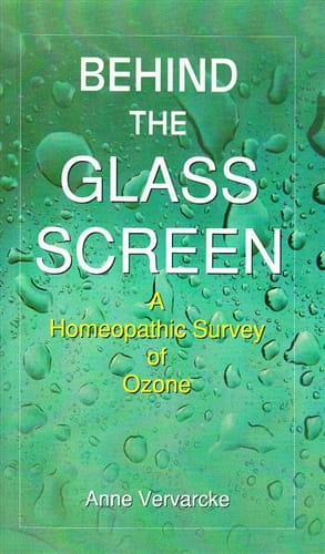 Behind the Glass Screen: A Homeopathic Survey of Ozone - Anne Vervarcke