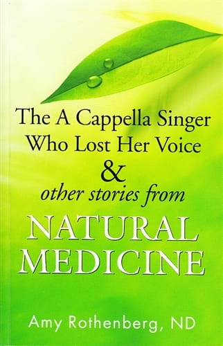 The A Cappella Singer Who Lost Her Voice & Other Stories From Natural Medicine - Amy Rothenberg