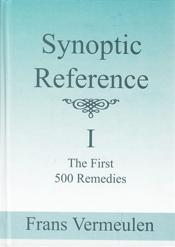 Synoptic Reference 1: The First 500 Remedies - Frans Vermeulen