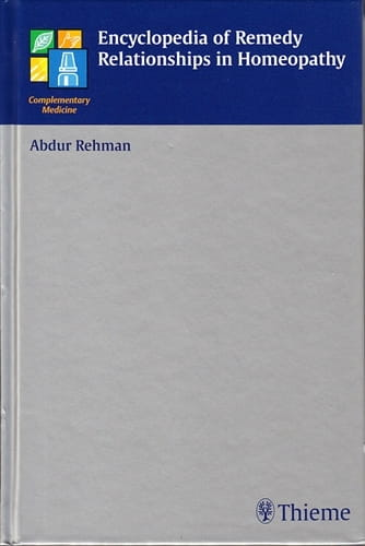 Encyclopedia of Remedy Relationships in Homeopathy - Abdur Rehman