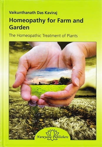 Homeopathy for Farm and Garden: The Homeopathic Treatment of Plants - Vaikunthanath Das Kaviraj