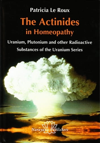 The Actinides in Homeopathy - Patricia Le Roux