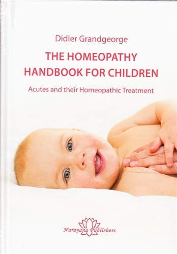 The Homeopathy Handbook for Children: Acutes and their Homeopathic Treatment - Didier Grandgeorge