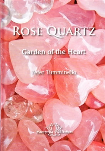 Rose Quartz: Garden of the Heart - Peter Tumminello