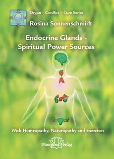 Endocrine Glands: Spiritual Power Sources - Rosina Sonnenschmidt