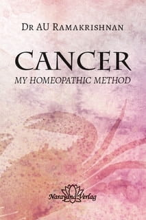 Cancer: My Homeopathic Method - A U Ramakrishnan