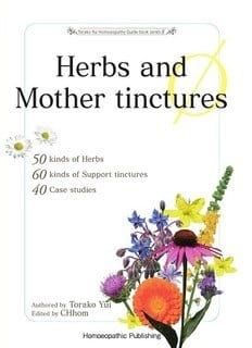 Herbs and Mother Tinctures - Torako Yui