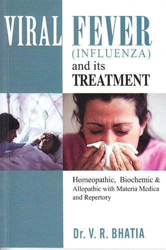 Viral Fever (Influenza) and its Treatment - V R Bhatia