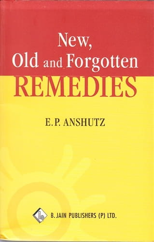 New, Old and Forgotten Remedies - Edward Pollock Anshutz