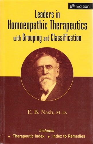 Leaders in Homoeopathic Therapeutics - Eugene Beauharis Nash