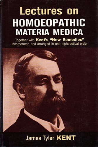 Lectures on Homoeopathic Materia Medica (Indian Edition) - James Tyler Kent