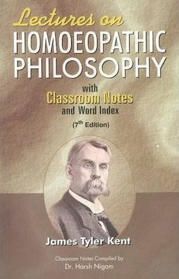 Lectures on Homoeopathic Philosophy (Indian ed) - James Tyler Kent