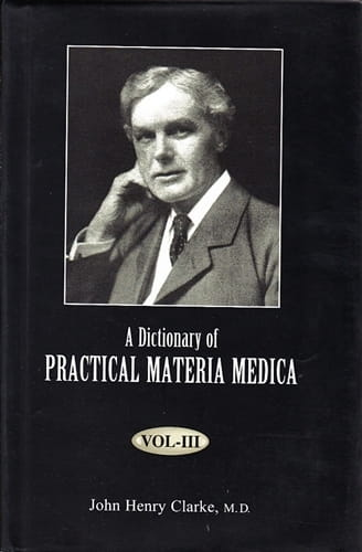 Dictionary of Practical Materia Medica - 3 vols (Indian edition) - John Henry Clarke
