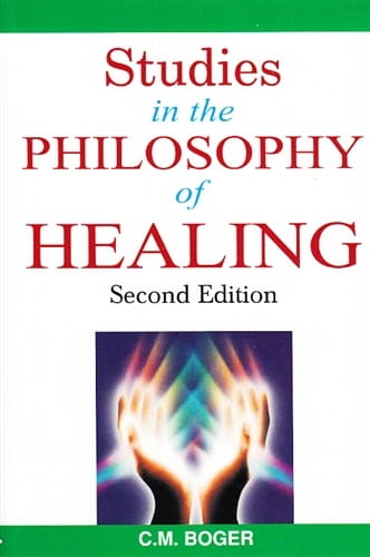 Studies in the Philosophy of Healing - Cyrus Maxwell Boger