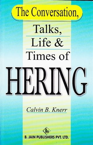 The Conversation, Talks, Life and Times of Hering - Calvin Knerr