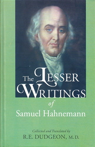 The Lesser Writings of Hahnemann (Collected and translated by R E Dudgeon)