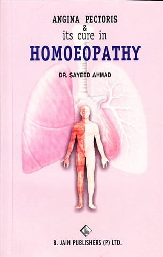 Angina Pectoris and Its Cure in Homoeopathy - Sayeed Ahmad